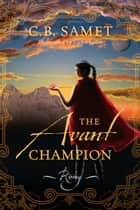 The Avant Champion - Rising ebook by CB Samet