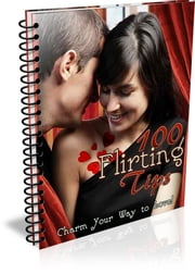 100 Flirting Tips ebook by Bouzid Otmani