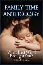 What East Wind Brought You? ebook by Yolande Kleinn