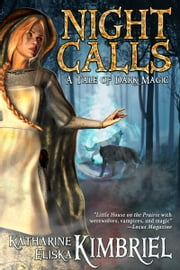 Night Calls ebook by Katharine Eliska Kimbriel