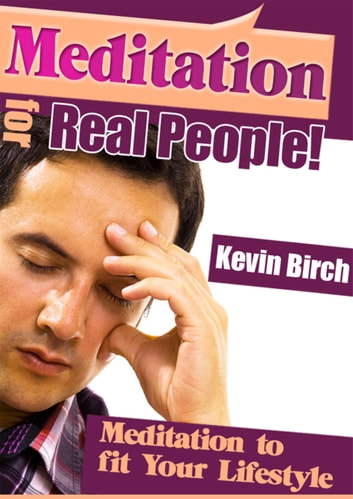 Meditation for Real People ebook by Kevin Birch