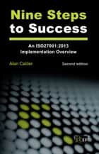 Nine Steps to Success - An ISO27001:2013 Implementation Overview ebook by Alan Calder