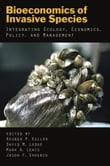 Bioeconomics of Invasive Species : Integrating Ecology Economics Policy and Management