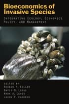 Bioeconomics of Invasive Species ebook by Reuben P. Keller,David M. Lodge,Mark A. Lewis,Jason F. Shogren