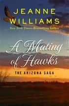 A Mating of Hawks ebook by Jeanne Williams