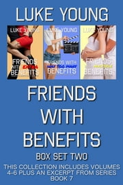 Friends With Benefits Box Set Two (Books 4-6) (Friends With Benefits Series) ebook by Luke Young