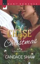 A Chase For Christmas ebook by Candace Shaw