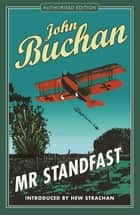 Mr Standfast - Authorised Edition ebook by John Buchan