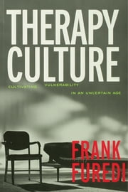Therapy Culture:Cultivating Vu ebook by Frank Furedi