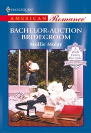 Bachelor-Auction Bridegroom ebook by Mollie Molay