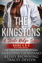Steele Ridge: The Kingstons Box Set 2 (Books 4-5 with bonus novella) ebook by Adrienne Giordano, Kelsey Browning, Tracey Devlyn