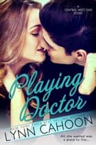Playing Doctor ebook by Lynn Cahoon