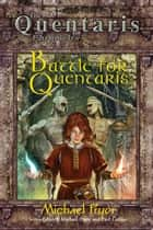 Battle for Quentaris ebook by Michael Pryor