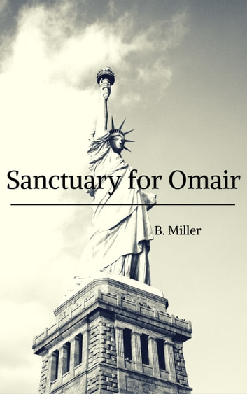 Sanctuary for Omair ebook by B. Miller
