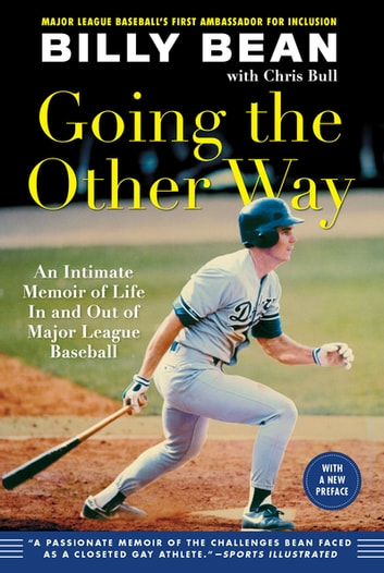 Going the Other Way - An Intimate Memoir of Life In and Out of Major League Baseball ebook by Billy Bean