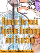 Human Nervous System Anatomy And Function Study Guide (Mobi Medical) ebook by MobileReference