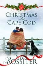 Christmas on Cape Cod ebook by Nan Rossiter