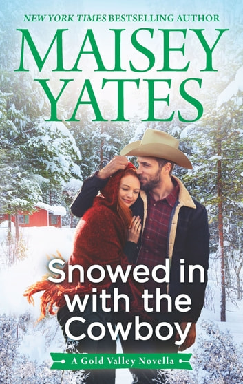 Snowed in with the Cowboy ebook by Maisey Yates