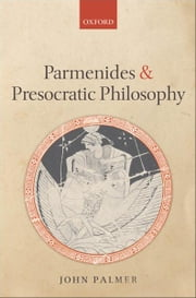 Parmenides and Presocratic Philosophy ebook by John Palmer