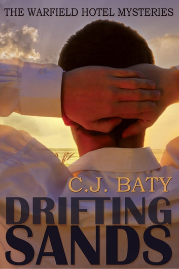 Drifting Sands - The Warfield Hotel Mysteries, #1 ebook by C.J. Baty