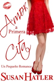 Amor a Primera Cita ebook by Kobo.Web.Store.Products.Fields.ContributorFieldViewModel