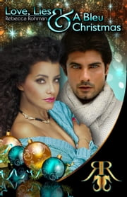 Love, Lies & A Bleu Christmas ebook by Rebecca Rohman