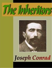 The Inheritors - An Extravagant Story ebook by Conrad, Joseph