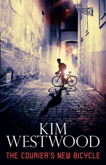 The Courier's New Bicycle ebook by Kim Westwood