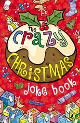 The Crazy Christmas Joke Book ebook by Penguin Books Ltd