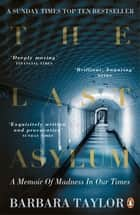The Last Asylum - A Memoir of Madness in our Times ebook by Barbara Taylor