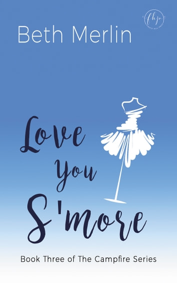 Love You S'more ebook by Beth Merlin