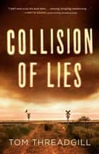 Collision of Lies ebook by Tom Threadgill