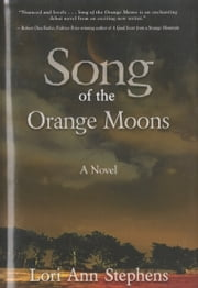 Song of the Orange Moons ebook by Lori Ann Stephens