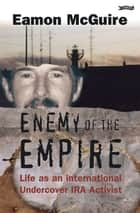 Enemy of the Empire ebook by Eamon McGuire