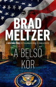 A belső kör eBook by Brad Meltzer