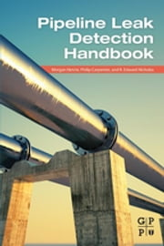 Pipeline Leak Detection Handbook ebook by Morgan Henrie,Philip Carpenter,R. Edward Nicholas