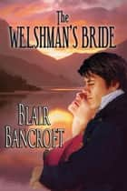 The Welshman's Bride ebook by Blair Bancroft