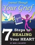 Journal Through Your Grief ebook by Mari L. McCarthy