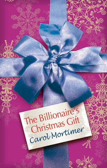 The Billionaire's Christmas Gift ebook by Carole Mortimer