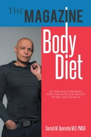The Magazine Body Diet ebook by Sarosh M. Quereshy M.D. PM&R