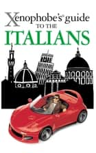 The Xenophobe's Guide to the Italians ebook by Martin Solly