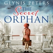 The Secret Orphan: A historical novel full of secrets audiobook by Glynis Peters