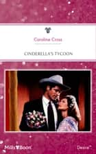 Cinderella's Tycoon ebook by Caroline Cross