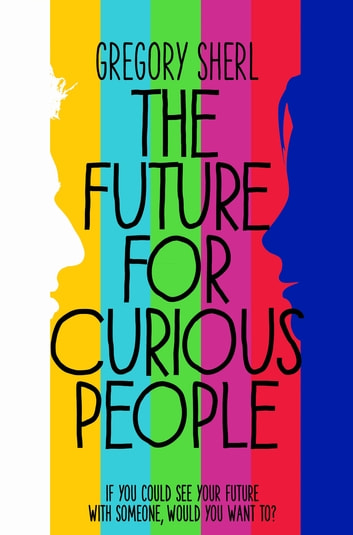 The Future for Curious People ebook by Gregory Sherl