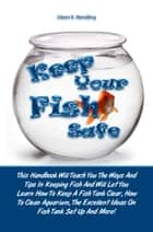 Keep Your Fish Safe ebook by Eileen K. Wendling