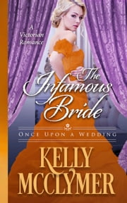 The Infamous Bride ebook by Kelly McClymer