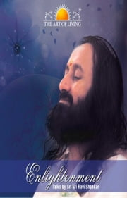 Enlightenment (The Art of Living) ebook by SRI SRI PUBLICATIONS
