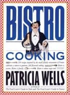 Bistro Cooking ebook by Patricia Wells