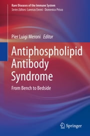 Antiphospholipid Antibody Syndrome - From Bench to Bedside ebook by Pier Luigi Meroni