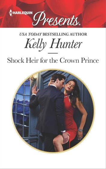 Shock Heir for the Crown Prince ebook by Kelly Hunter